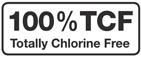 100% TCF - Totally Chlorine Free